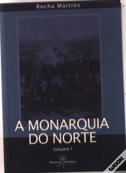 Wook.pt - A Monarquia do Norte - Vol. 1