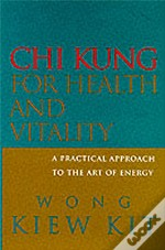 Chi Kung For Health And Vitality