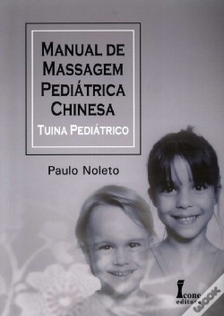 Wook.pt - Manual de Massagem Pediátrica Chinesa - Tuina Pediátrico