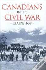 Canadians In The Civil War
