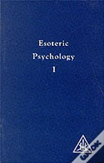 Esoteric Psychology : Vol I