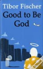 Good To Be God