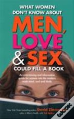 What Women Don'T Know About Men Love And Sex Could Fill A Book