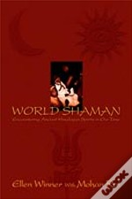 World Shaman:Encountering Ancient Himalayan Spirits In Our Time