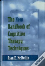 New Handbook Of Cognitive Therapy Techniques