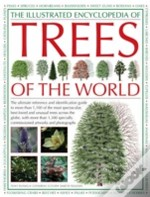 Illustrated Encyclopedia Of Trees Of The World