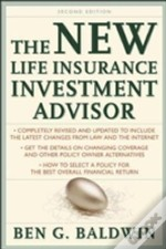 New Life Insurance Investment Advisor: Achieving Financial Security For You And Your Family Through Today'S Insurance Products
