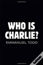 Who Is Charlie? - Xenophobia And The New Middle Class