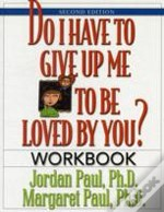 Do I Have To Give Up Me To Be Loved By You?Workbook