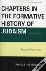 Chapters In The Formative History Of Judaism, Eighth Series