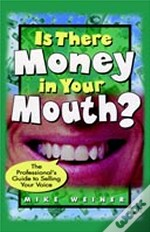 Is There Money In Your Mouth?