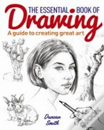 The Essential Book Of Drawing