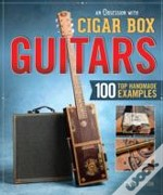 An Obsession With Cigar Box Guitars