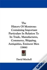 The History Of Montrose: Containing Impo