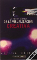 El Poder Mental De La Visualizacion Creativa
