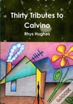 Thirty Tributes To Calvino