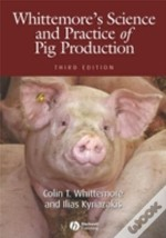 Whittemore'S Science And Practice Of Pig Production