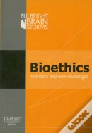 Bioethics: Frontiers and New Challenges