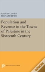 Population And Revenue In The Towns Of Palestine In The Sixteenth Century