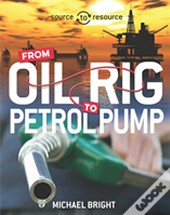 Oil: From Oil Rig To Petrol Pump