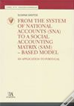 Wook.pt - From the System of National Accounts (SNA) to a Social Accounting Matrix (SAM) - Based Model
