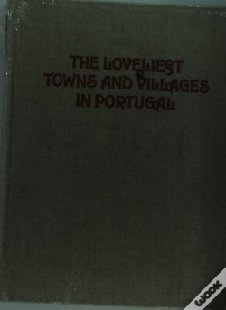 Wook.pt - The Loveliest Towns and Villages in Portugal
