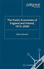 The Poetic Economists Of England And Ireland 1912-2000