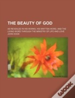 The Beauty Of God; As Revealed In His Wo