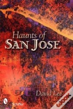 Haunts Of San Jose