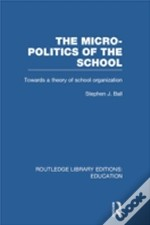 The Micro Politics Of The School