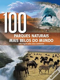 100 Parques Naturais Mais Belos do Mundo