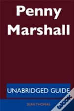 Penny Marshall - Unabridged Guide