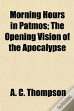 Morning Hours In Patmos; The Opening Vis