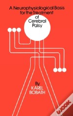 A Neurophysiological Basis For The Treatment Of Cerebral Palsy