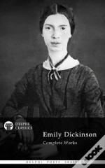 Complete Works Of Emily Dickinson (Delphi Poets)
