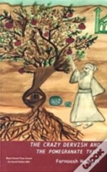 Crazy Dervish And The Pomegranate Tree