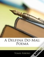 A Delfina Do Mal: Poema