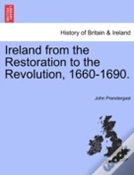 Ireland From The Restoration To The Revo