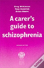 Carer'S Guide To Schizophrenia