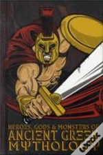 Heroes, Gods And Monsters In Ancient Greek Mythology