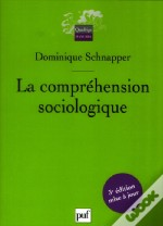 La Comprehension Sociologique (2e Edition)