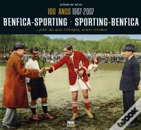 100 Anos Benfica-Sporting x Sporting-Benfica