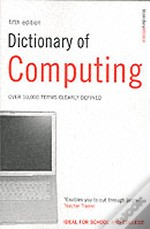 Dictionary Of Computingover 10,000 Terms Clearly Defined
