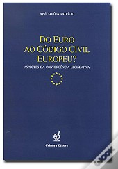 Do Euro ao Código Civil Europeu?
