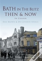 Bath: Then & Now: The Blitz