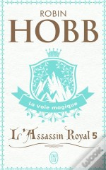 L'Assassin Royal J'Ai Lu T.5; La Voie Magique