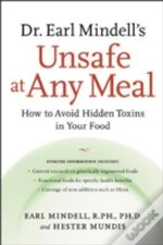 Dr.Earl Mindell'S Unsafe At Any Meal