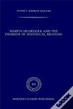 Martin Heidegger And The Problem Of Historical Meaningmartin Heidegger And The Problem Of Historical Meaning