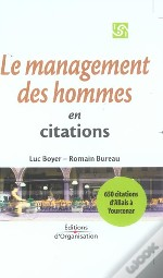 Le Management Des Hommes En 650 Citations D'Alphonse Allais A Marguerite Yourcenar