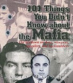 101 THINGS YOU DIDN'T KNOW ABOUT THE MAFIA